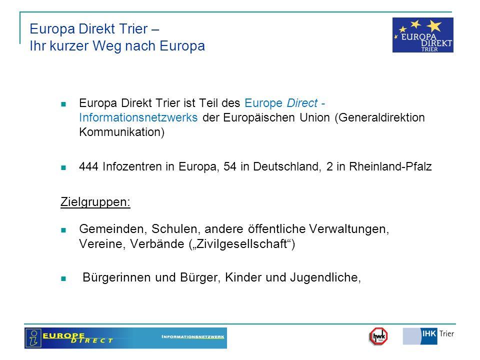 Europa Direkt Trier – Ihr kurzer Weg nach Europa Europa Direkt Trier ist Teil des Europe Direct - Informationsnetzwerks der Europäischen Union (Genera