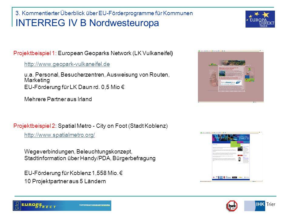3. Kommentierter Überblick über EU-Förderprogramme für Kommunen INTERREG IV B Nordwesteuropa Projektbeispiel 1: European Geoparks Network (LK Vulkanei