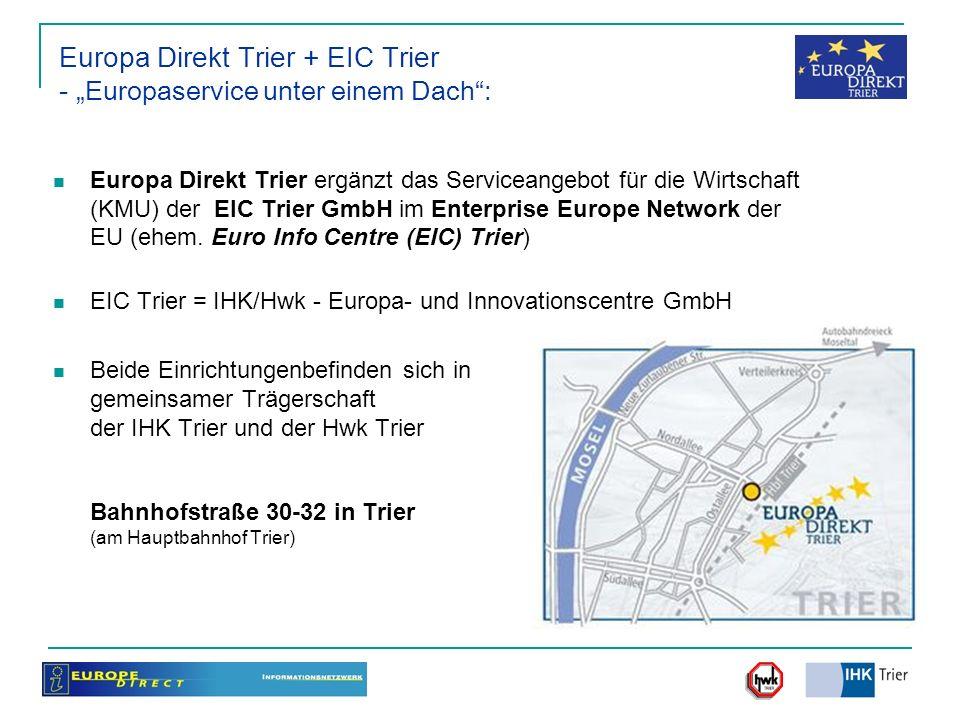 Europa Direkt Trier + EIC Trier - Europaservice unter einem Dach: Europa Direkt Trier ergänzt das Serviceangebot für die Wirtschaft (KMU) der EIC Trie