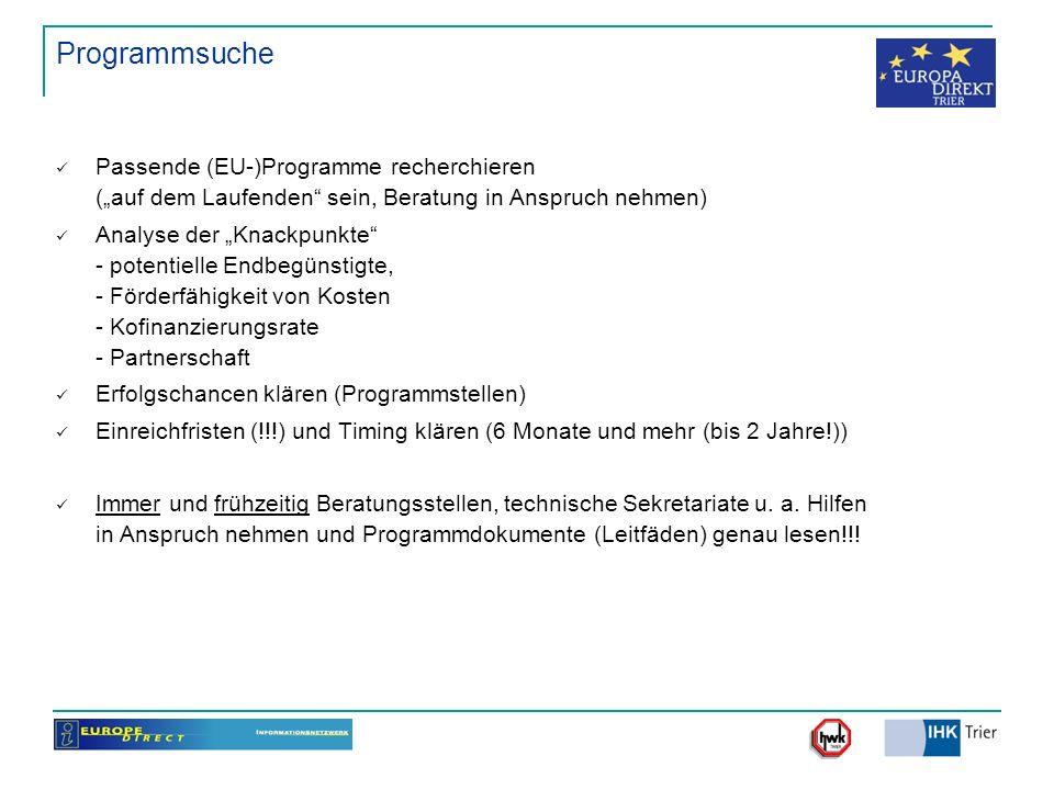 Programmsuche Passende (EU-)Programme recherchieren (auf dem Laufenden sein, Beratung in Anspruch nehmen) Analyse der Knackpunkte - potentielle Endbeg