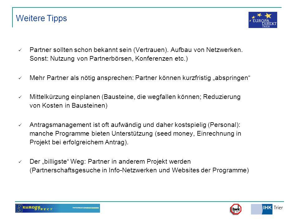 Weitere Tipps Partner sollten schon bekannt sein (Vertrauen). Aufbau von Netzwerken. Sonst: Nutzung von Partnerbörsen, Konferenzen etc.) Mehr Partner
