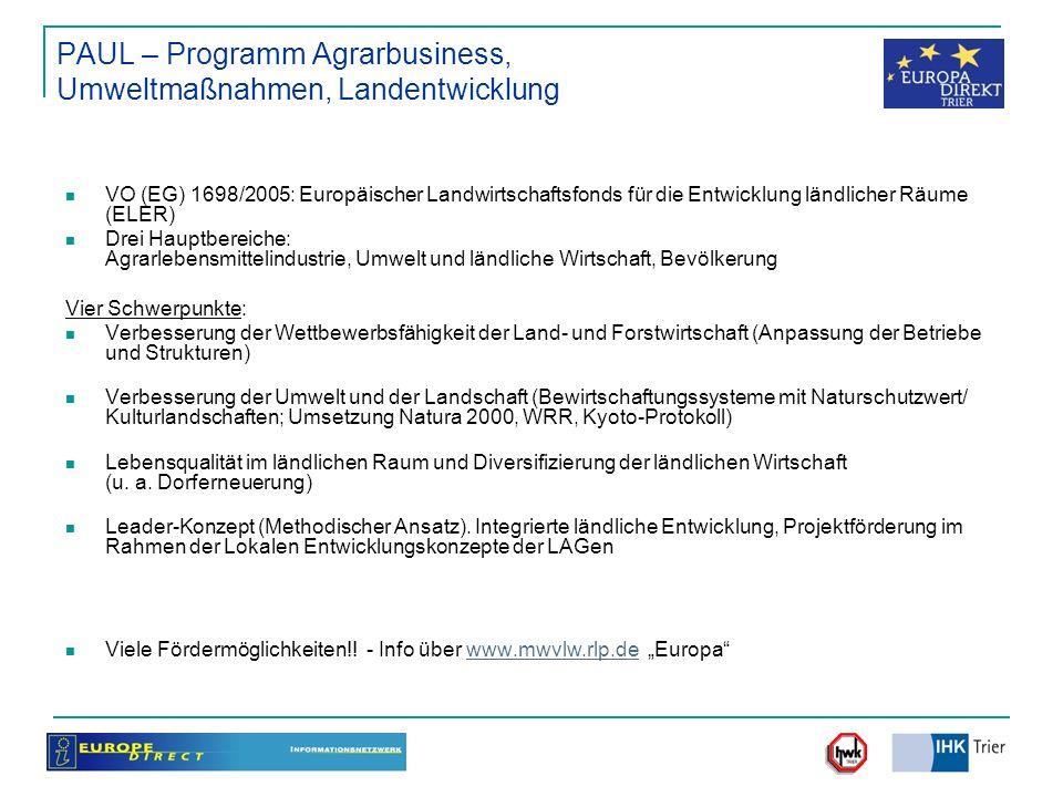 PAUL – Programm Agrarbusiness, Umweltmaßnahmen, Landentwicklung VO (EG) 1698/2005: Europäischer Landwirtschaftsfonds für die Entwicklung ländlicher Rä