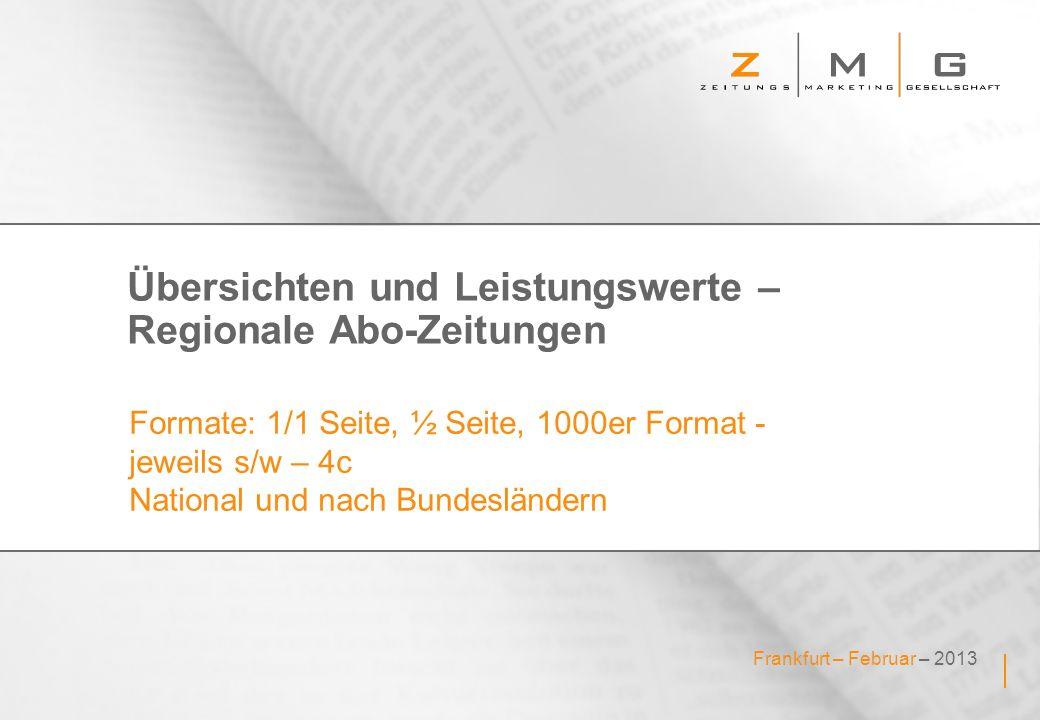 Frankfurt – Februar – 2013 Übersichten und Leistungswerte – Regionale Abo-Zeitungen Formate: 1/1 Seite, ½ Seite, 1000er Format - jeweils s/w – 4c Nati