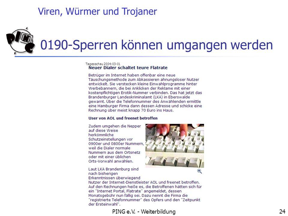 Viren, Würmer und Trojaner PING e.V. - Weiterbildung24 0190-Sperren können umgangen werden Tagesschau 2004-03-01