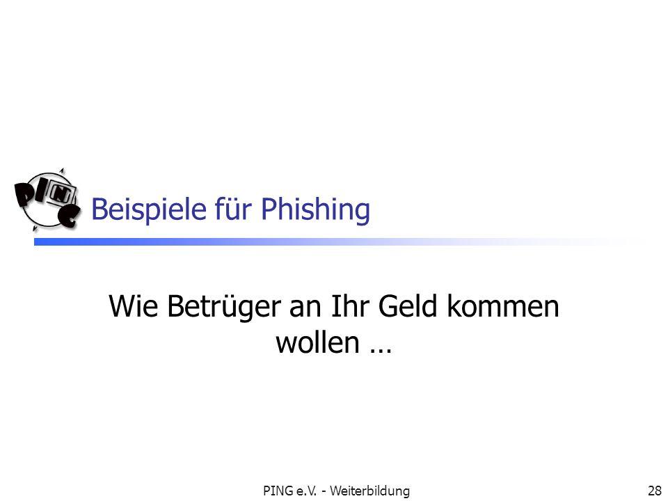 PING e.V. - Weiterbildung28 Beispiele für Phishing Wie Betrüger an Ihr Geld kommen wollen …