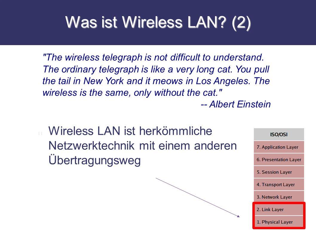 Was ist Wireless LAN? (2) Wireless LAN ist herkömmliche Netzwerktechnik mit einem anderen Übertragungsweg