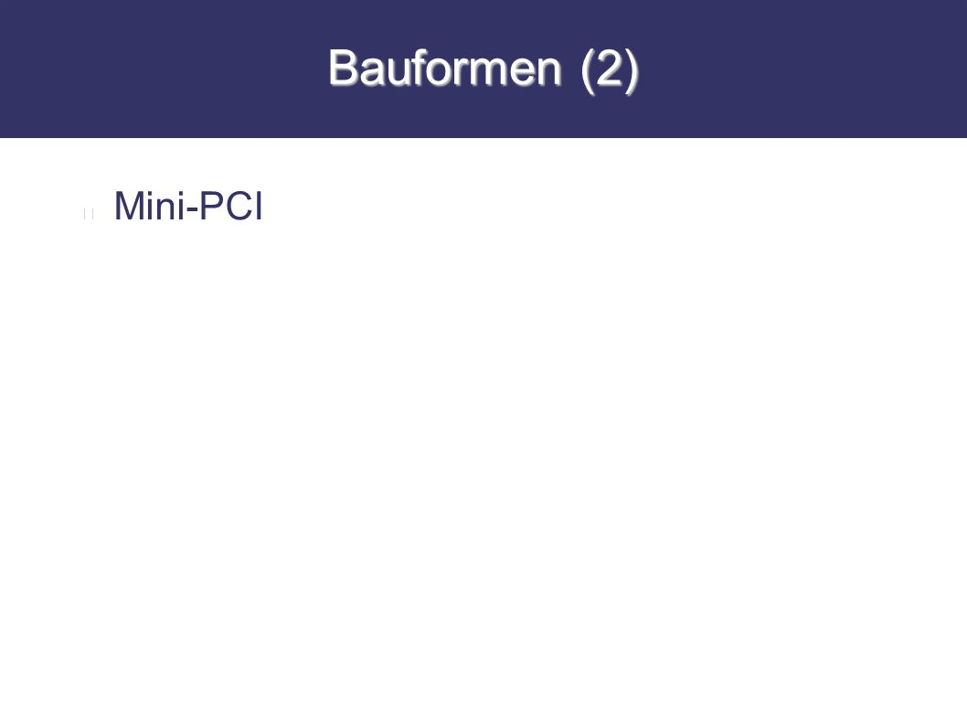 Bauformen (2) Mini-PCI