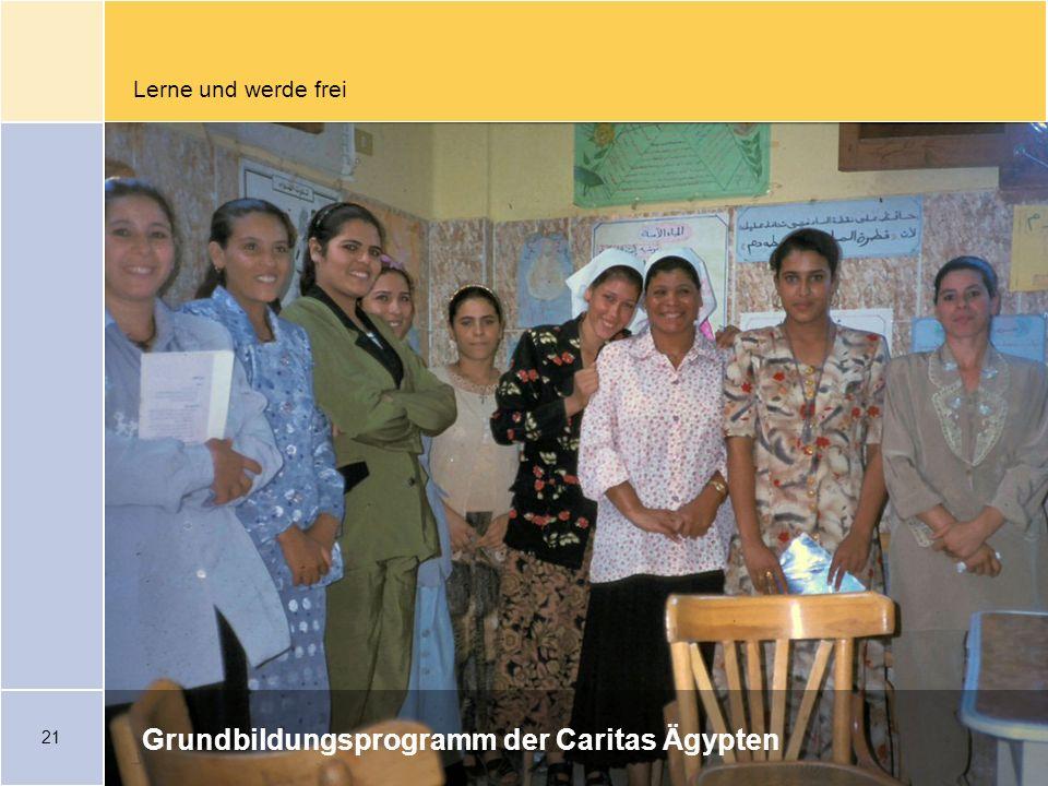 21 Lerne und werde frei Grundbildungsprogramm der Caritas Ägypten