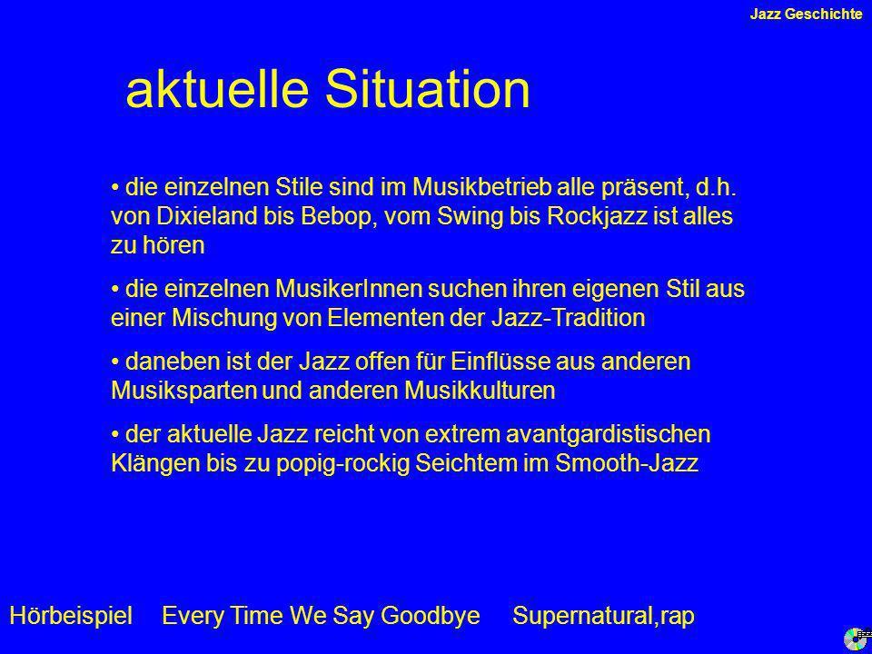 aktuelle Situation Hörbeispiel die einzelnen Stile sind im Musikbetrieb alle präsent, d.h.