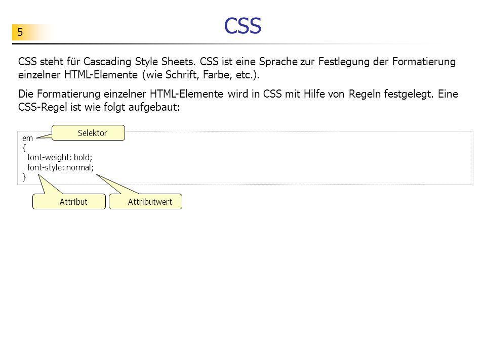 5 CSS CSS steht für Cascading Style Sheets.