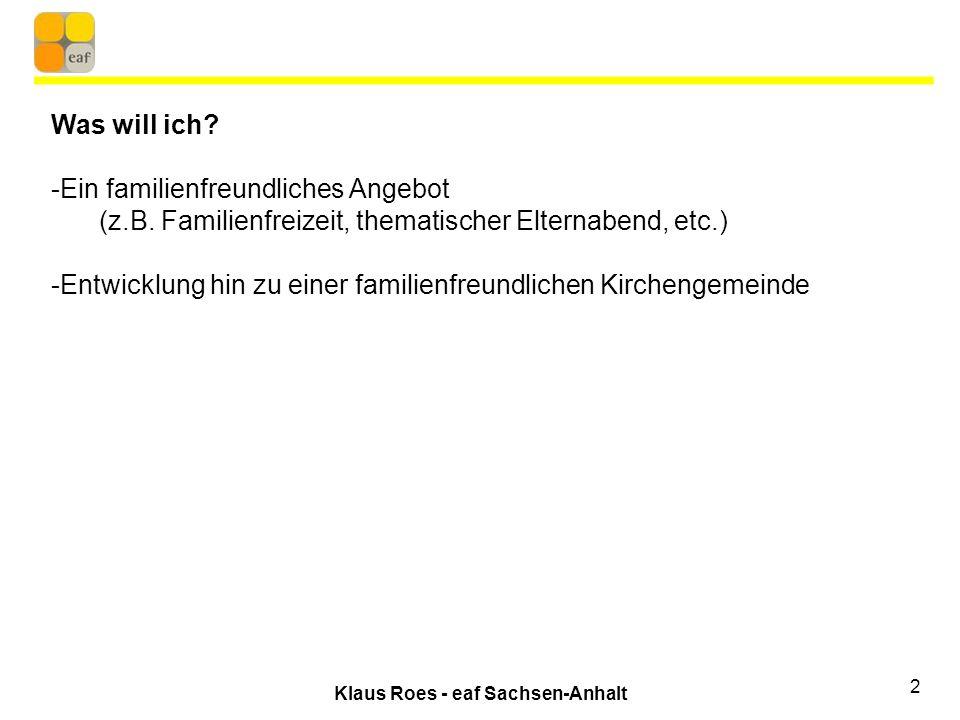 Klaus Roes - eaf Sachsen-Anhalt 2 Was will ich.-Ein familienfreundliches Angebot (z.B.