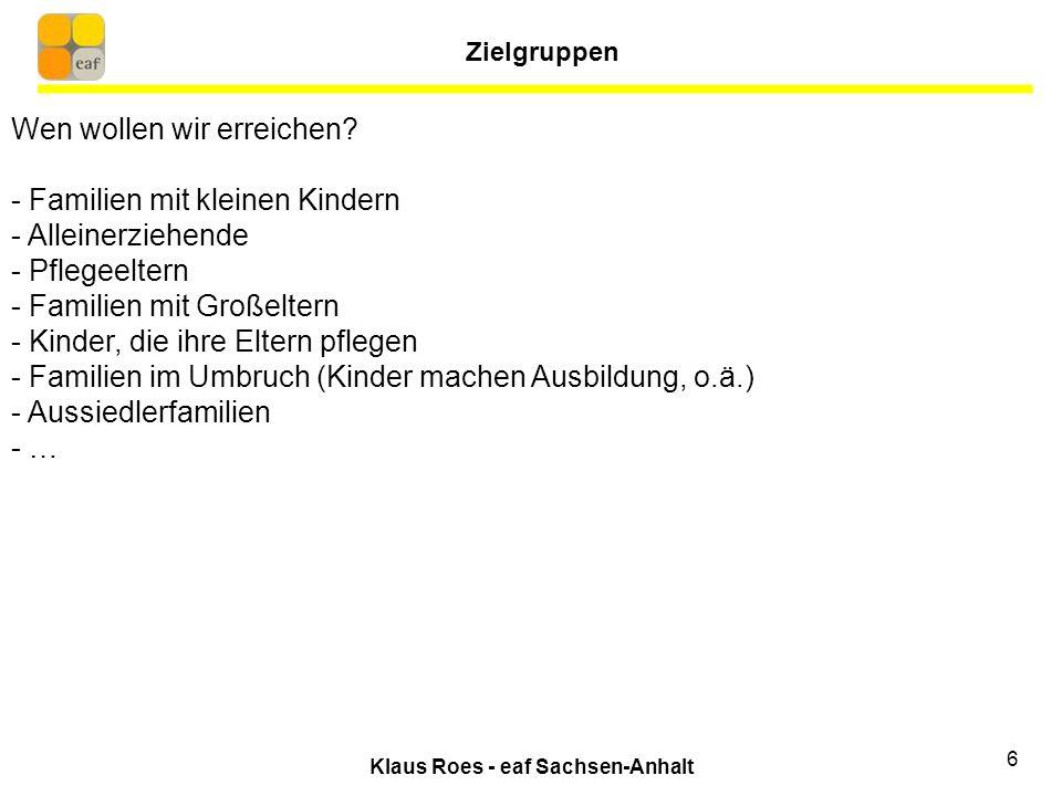Klaus Roes - eaf Sachsen-Anhalt 6 Wen wollen wir erreichen.