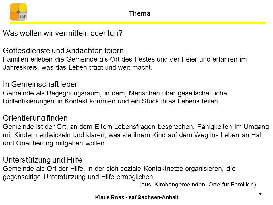 Klaus Roes - eaf Sachsen-Anhalt 7 Was wollen wir vermitteln oder tun.