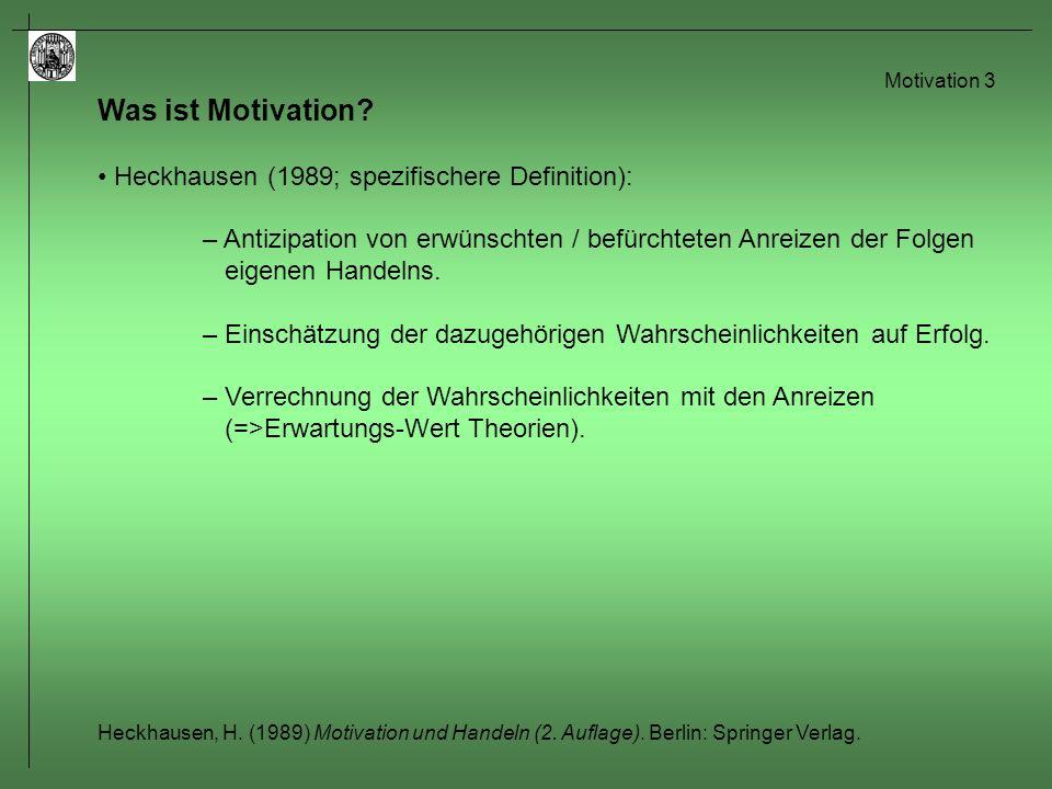 Motivation 4 Was ist ein Motiv.Heckhausen (1989): – Motive sind überdauernde Dispositionen.