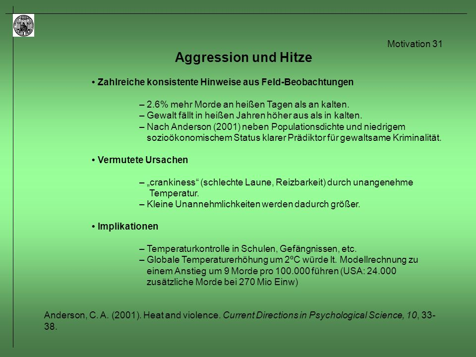 Motivation 32 Ausgewählte Themen in Zusammenhang mit der Freudschen Theorie Aggression und Gewalt: – wird Aggressionsbereitschaft durch Beobachten von Gewalt verringert.
