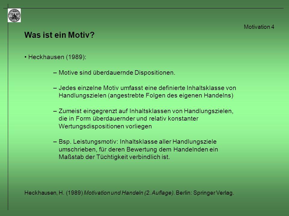 Motivation 5 Motivation & Bedürfnisse (z.B.