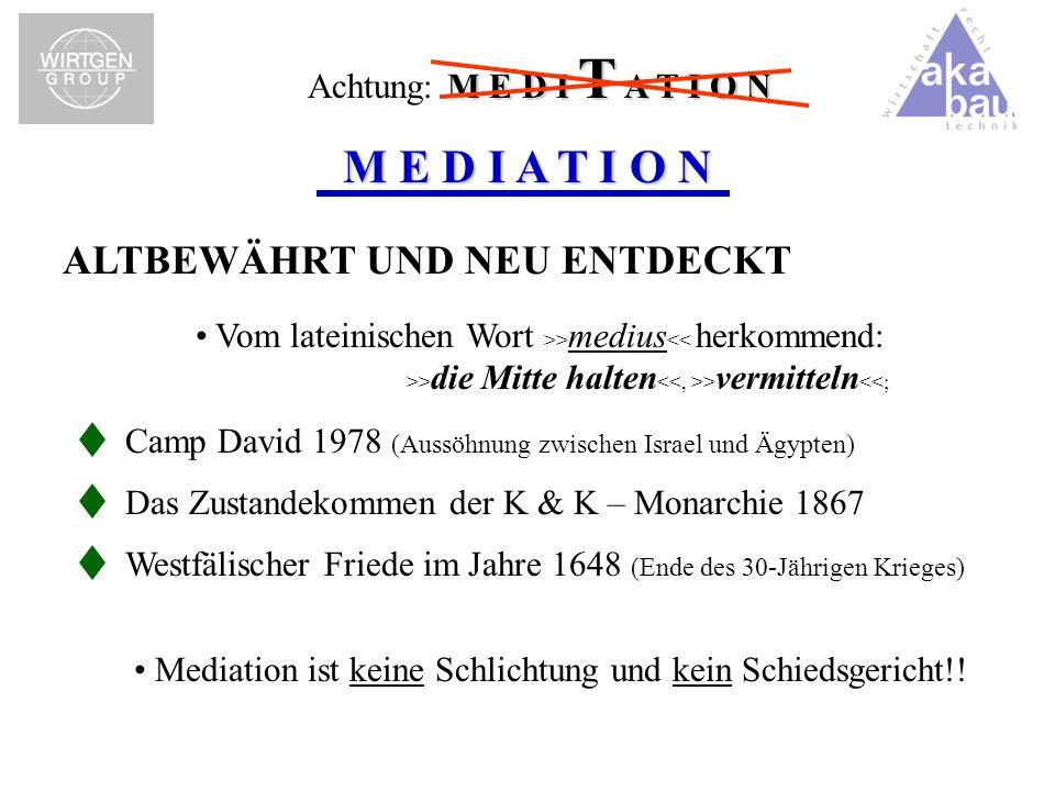 ALTBEWÄHRT UND NEU ENTDECKT Westfälischer Friede im Jahre 1648 (Ende des 30-Jährigen Krieges) Vom lateinischen Wort >> medius > die Mitte halten > ver