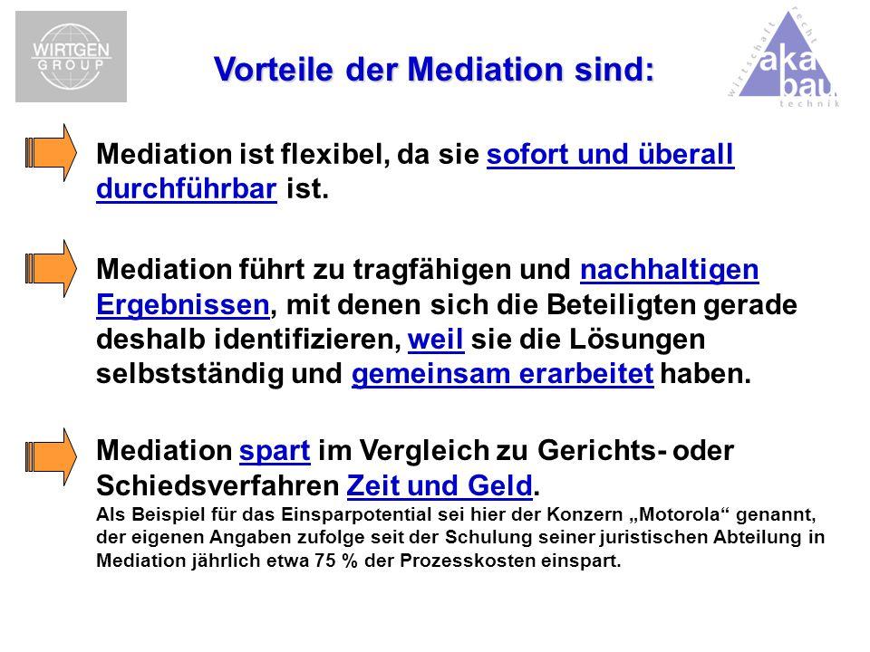 Vorteile der Mediation sind: Mediation führt zu tragfähigen und nachhaltigen Ergebnissen, mit denen sich die Beteiligten gerade deshalb identifizieren
