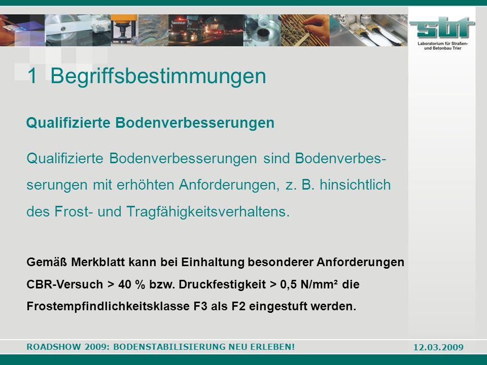ROADSHOW 2009: BODENSTABILISIERUNG NEU ERLEBEN! 12.03.2009 Qualifizierte Bodenverbesserungen Qualifizierte Bodenverbesserungen sind Bodenverbes- serun