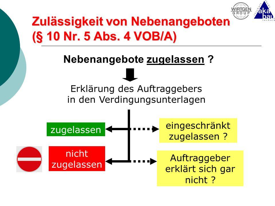Zulässigkeit von Nebenangeboten (§ 10 Nr. 5 Abs. 4 VOB/A) Nebenangebote zugelassen ? zugelassen nicht zugelassen eingeschränkt zugelassen ? Auftraggeb