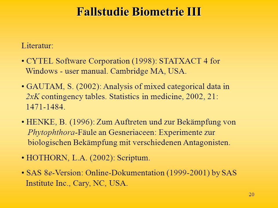 20 Literatur: CYTEL Software Corporation (1998): STATXACT 4 for Windows - user manual. Cambridge MA, USA. GAUTAM, S. (2002): Analysis of mixed categor