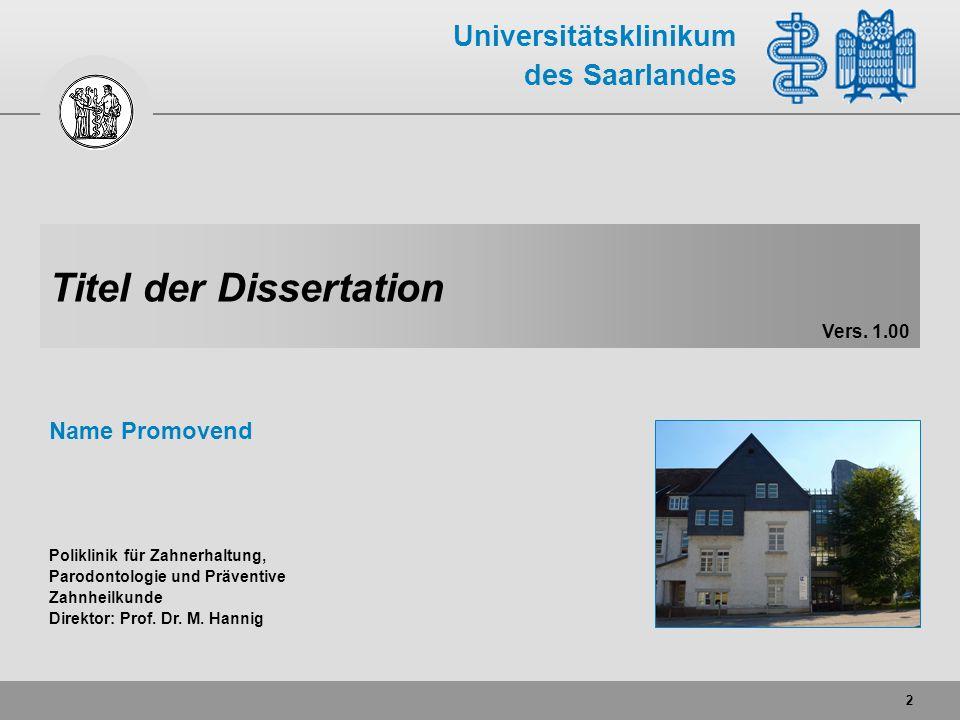 Universitätsklinikum des Saarlandes Poliklinik für Zahnerhaltung, Parodontologie und Präventive Zahnheilkunde Direktor: Prof.