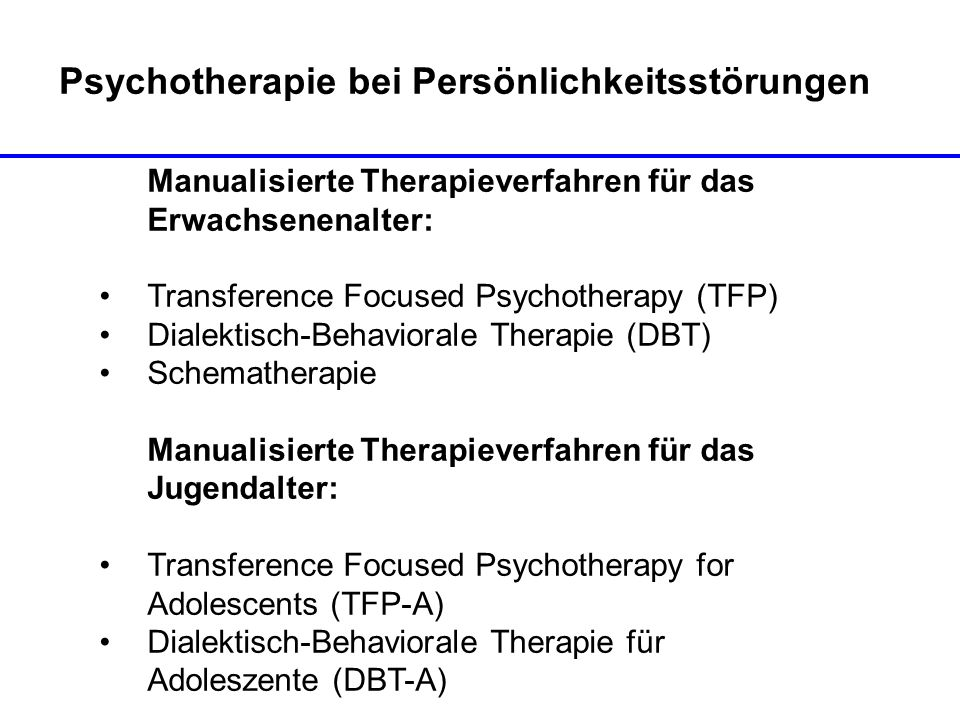 Psychotherapie bei Persönlichkeitsstörungen Manualisierte Therapieverfahren für das Erwachsenenalter: Transference Focused Psychotherapy (TFP) Dialekt