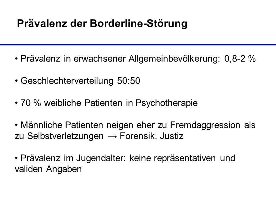 Prävalenz der Borderline-Störung Prävalenz in erwachsener Allgemeinbevölkerung: 0,8-2 % Geschlechterverteilung 50:50 70 % weibliche Patienten in Psych