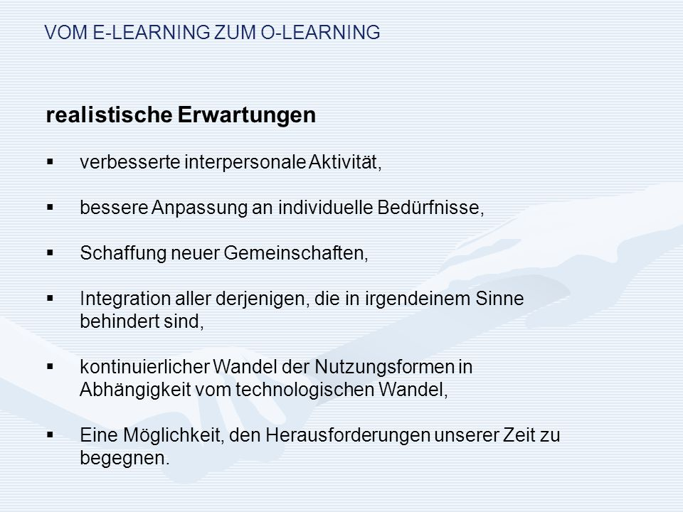 VOM E-LEARNING ZUM O-LEARNING Organisationale Lernprozesse als Grundlage des E-Learning