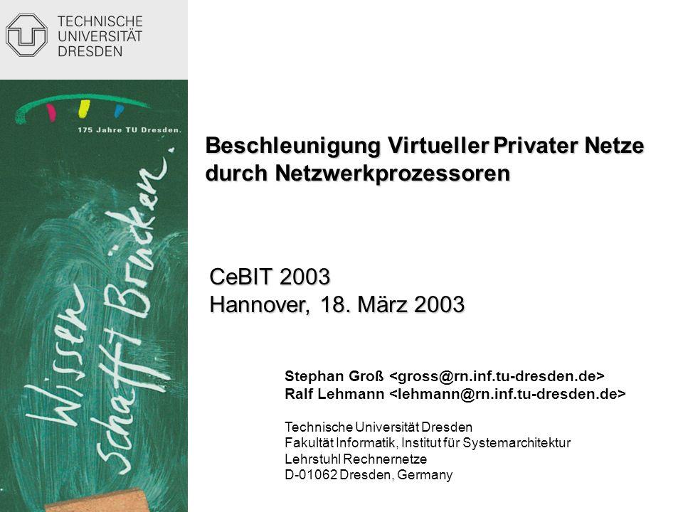 Stephan Groß Ralf Lehmann Technische Universität Dresden Fakultät Informatik, Institut für Systemarchitektur Lehrstuhl Rechnernetze D-01062 Dresden, G
