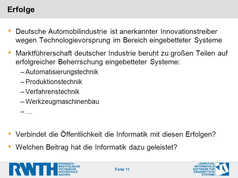 Folie 11 Erfolge Deutsche Automobilindustrie ist anerkannter Innovationstreiber wegen Technologievorsprung im Bereich eingebetteter Systeme Marktführe