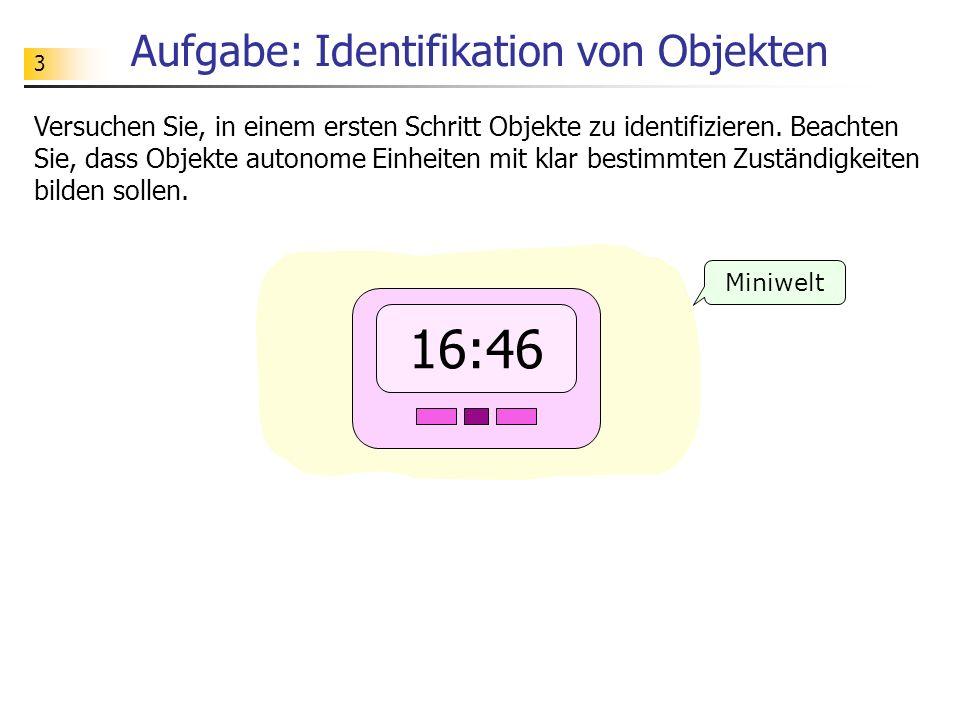 3 Aufgabe: Identifikation von Objekten Miniwelt Versuchen Sie, in einem ersten Schritt Objekte zu identifizieren.