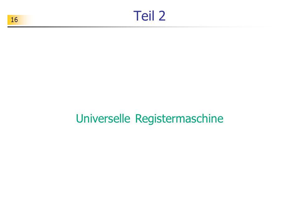 16 Teil 2 Universelle Registermaschine
