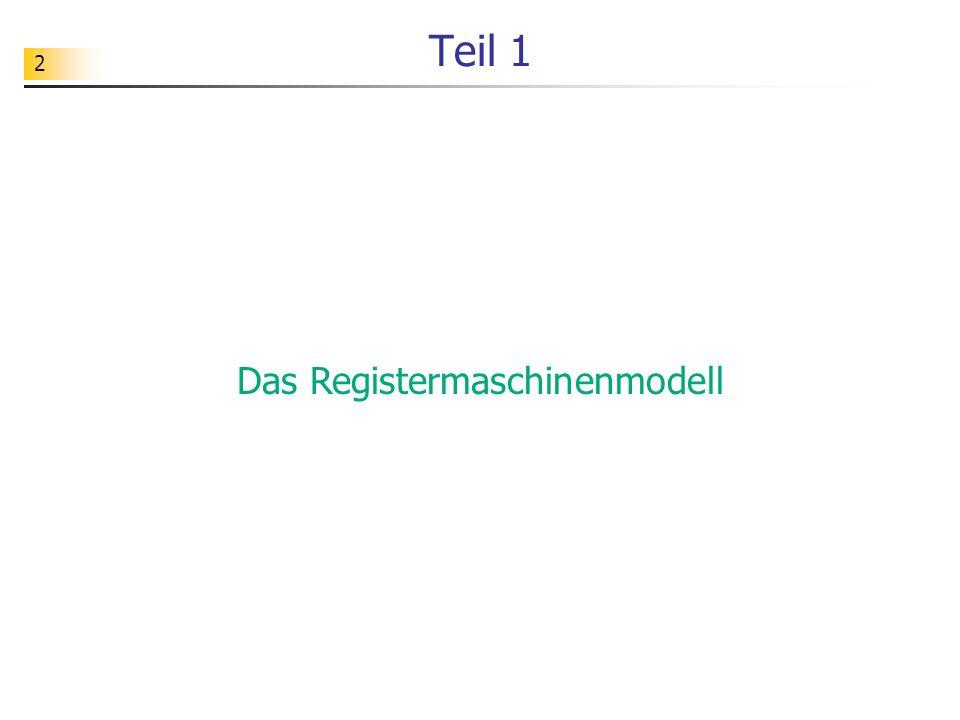 2 Teil 1 Das Registermaschinenmodell