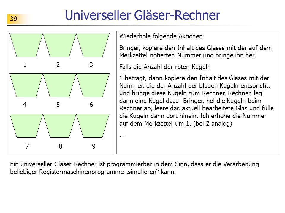 39 Universeller Gläser-Rechner Wiederhole folgende Aktionen: Bringer, kopiere den Inhalt des Glases mit der auf dem Merkzettel notierten Nummer und bringe ihn her.