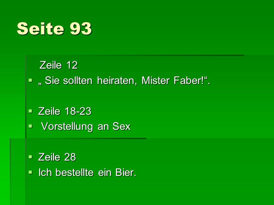 Seite 93 Zeile 12 Zeile 12 Sie sollten heiraten, Mister Faber!. Sie sollten heiraten, Mister Faber!. Zeile 18-23 Zeile 18-23 Vorstellung an Sex Vorste