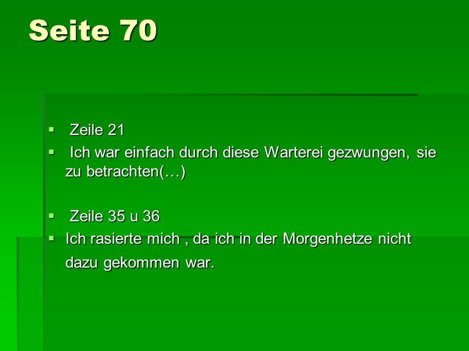 Seite 71 Zeile 24- 25 Zeile 24- 25 Sie spielte mit einem jungen Herrn.