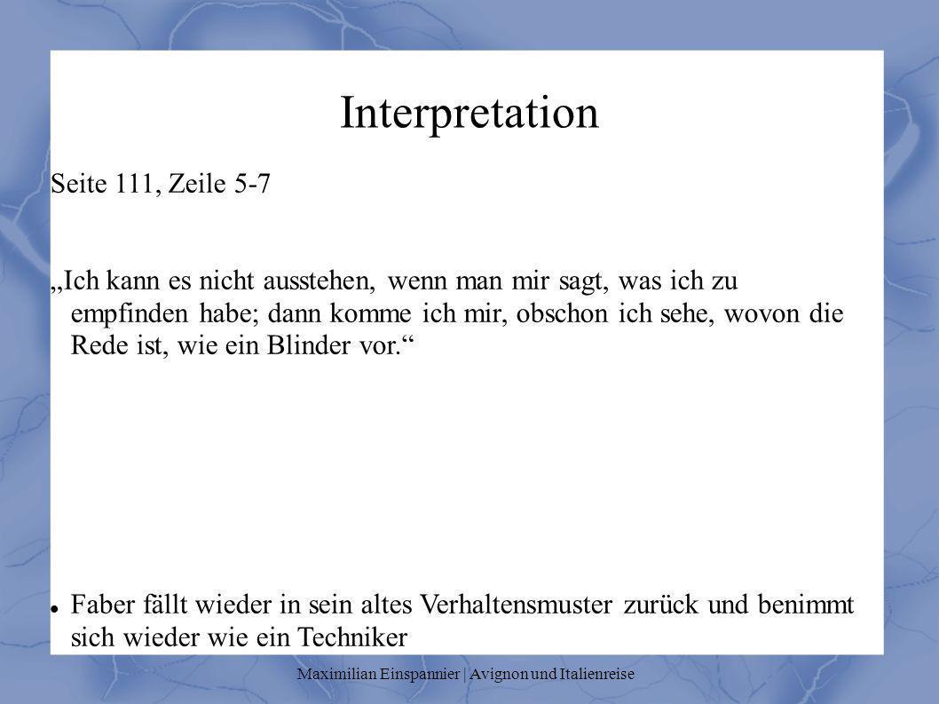Interpretation Seite 111, Zeile 5-7 Ich kann es nicht ausstehen, wenn man mir sagt, was ich zu empfinden habe; dann komme ich mir, obschon ich sehe, wovon die Rede ist, wie ein Blinder vor.