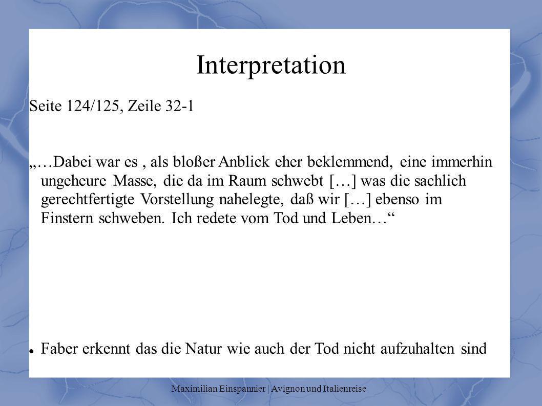 Interpretation Seite 124/125, Zeile 32-1 …Dabei war es, als bloßer Anblick eher beklemmend, eine immerhin ungeheure Masse, die da im Raum schwebt […]