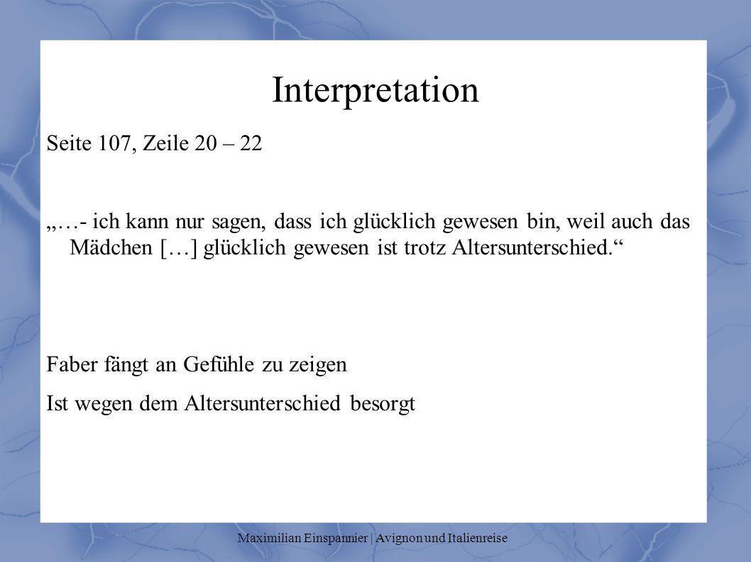 Interpretation Seite 107, Zeile 20 – 22 …- ich kann nur sagen, dass ich glücklich gewesen bin, weil auch das Mädchen […] glücklich gewesen ist trotz A