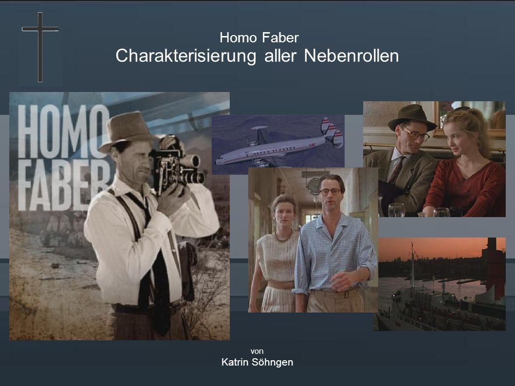 Homo Faber Charakterisierung aller Nebenrollen von Katrin Söhngen