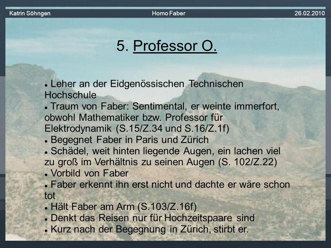 Leher an der Eidgenössischen Technischen Hochschule Traum von Faber: Sentimental, er weinte immerfort, obwohl Mathematiker bzw.