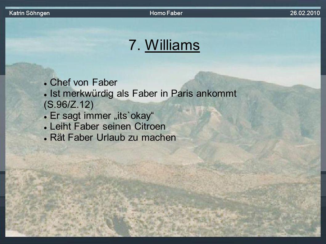 Chef von Faber Ist merkwürdig als Faber in Paris ankommt (S.96/Z.12) Er sagt immer its`okay Leiht Faber seinen Citroen Rät Faber Urlaub zu machen 7.