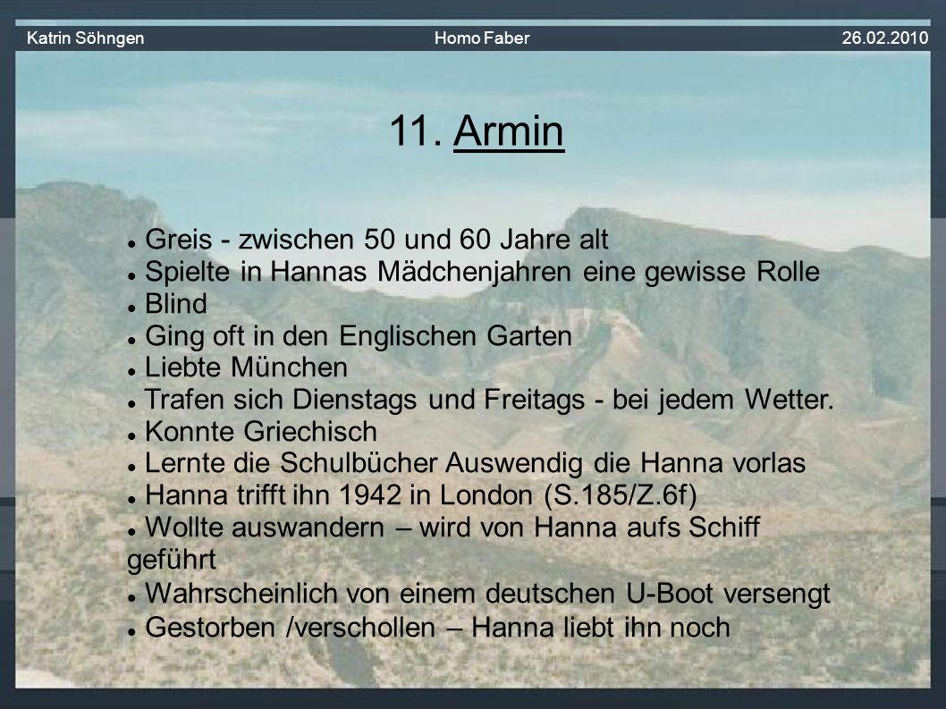 Greis - zwischen 50 und 60 Jahre alt Spielte in Hannas Mädchenjahren eine gewisse Rolle Blind Ging oft in den Englischen Garten Liebte München Trafen sich Dienstags und Freitags - bei jedem Wetter.