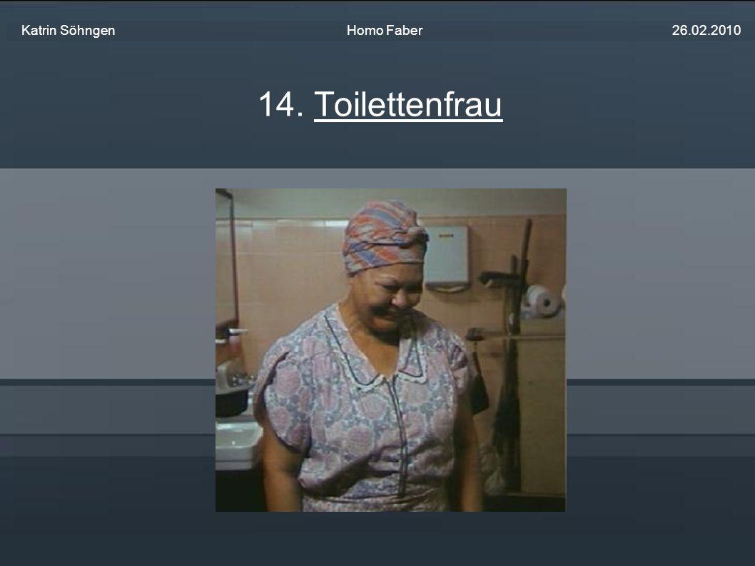 14. Toilettenfrau Katrin Söhngen Homo Faber 26.02.2010