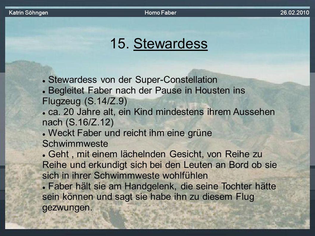 Stewardess von der Super-Constellation Begleitet Faber nach der Pause in Housten ins Flugzeug (S.14/Z.9) ca.