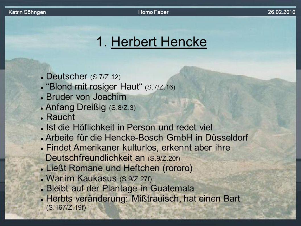2. Joachim Hencke Katrin Söhngen Homo Faber 26.02.2010