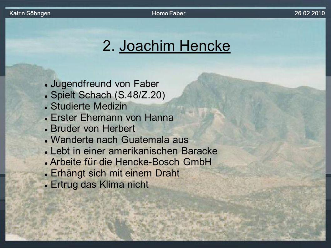 Jugendfreund von Faber Spielt Schach (S.48/Z.20) Studierte Medizin Erster Ehemann von Hanna Bruder von Herbert Wanderte nach Guatemala aus Lebt in einer amerikanischen Baracke Arbeite für die Hencke-Bosch GmbH Erhängt sich mit einem Draht Ertrug das Klima nicht 2.