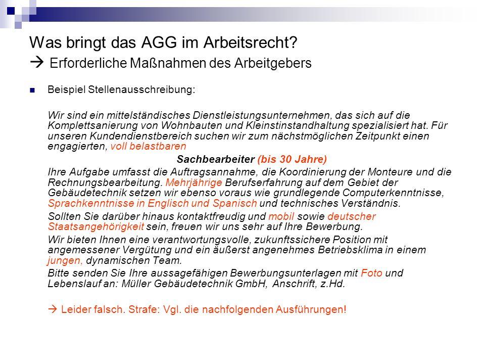 Was bringt das AGG im Arbeitsrecht? Erforderliche Maßnahmen des Arbeitgebers Beispiel Stellenausschreibung: Wir sind ein mittelständisches Dienstleist
