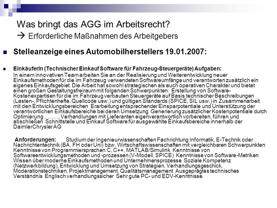 Was bringt das AGG im Arbeitsrecht? Erforderliche Maßnahmen des Arbeitgebers Stelleanzeige eines Automobilherstellers 19.01.2007: EinkäuferIn (Technis